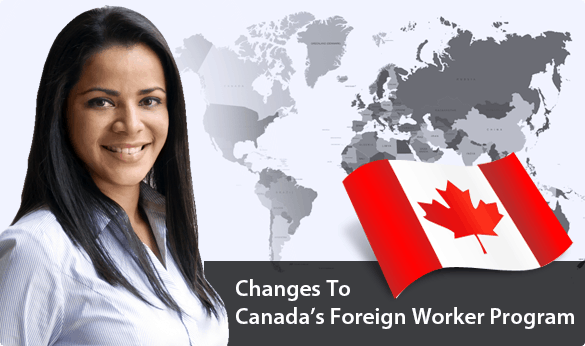 Changes To Canada's Foreign Worker Program