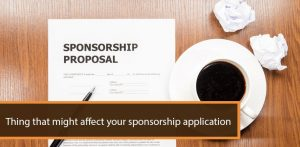 Thing that might affect your sponsorship application
