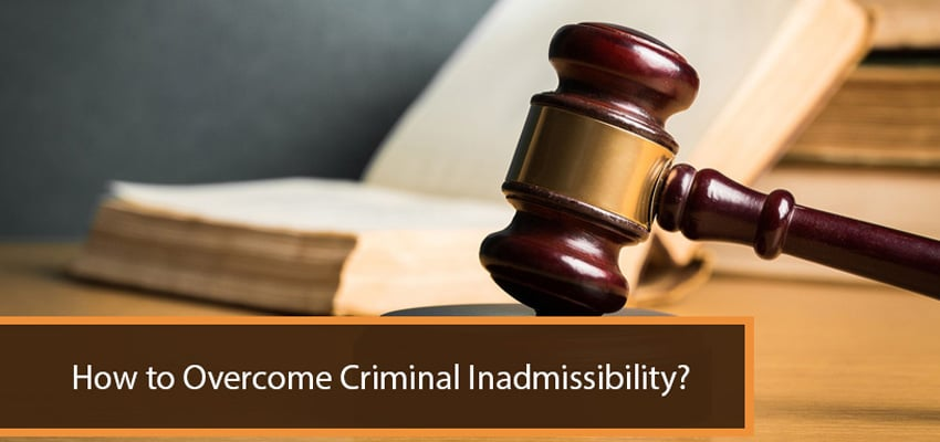 Overcome Criminal Inadmissibility