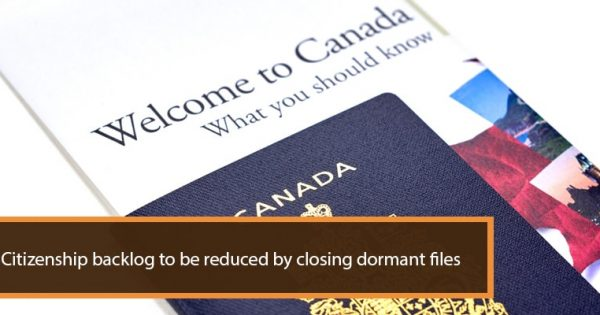 Citizenship backlog to be reduced by closing dormant files