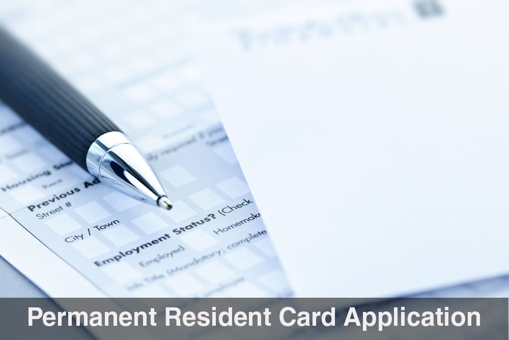 How To Prepare Your Permanent Resident Card Application