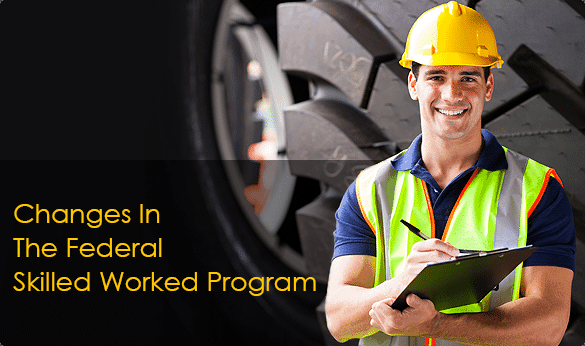 Changes in The Federal Skilled Worked Program