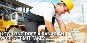 How Long Does it Take to Apply for a Canadian Work Permit?