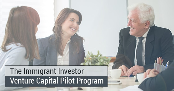 What is The Immigrant Investor Venture Capital Pilot Program?