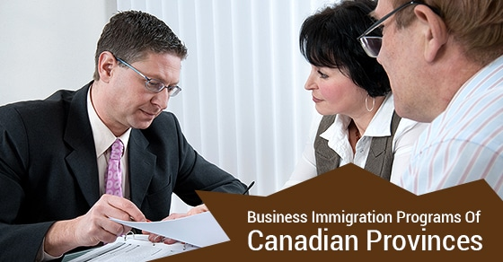 Understanding Different Business Immigration Programs Of Canadian Provinces