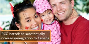 IRCC intends to substantially increase immigration to Canada