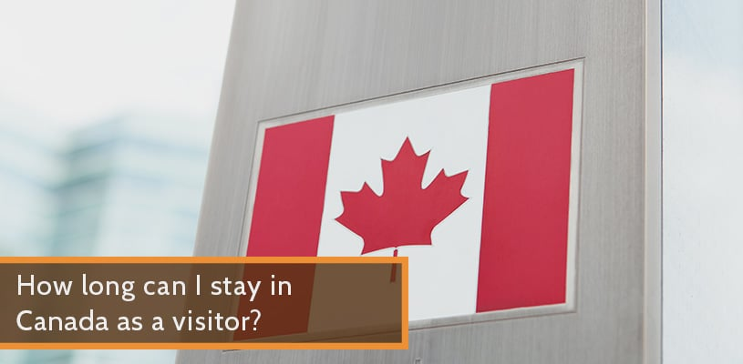 how long can I stay in Canada as a visitor