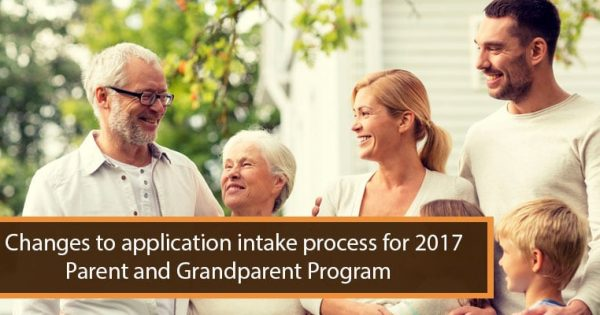 Changes to Application Intake Process for 2017 Parent and Grandparent Program