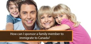 How can I sponsor a family member to immigrate to Canada