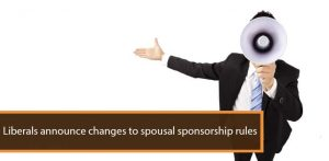 Liberals announce changes to spousal sponsorship rules