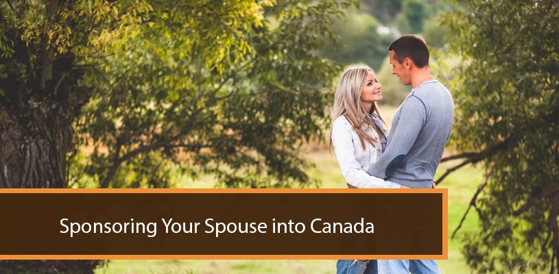 Sponsoring Your Spouse into Canada