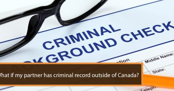 What if My Partner Has Criminal Record Outside of Canada?