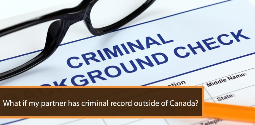What if my partner has criminal record outside of Canada