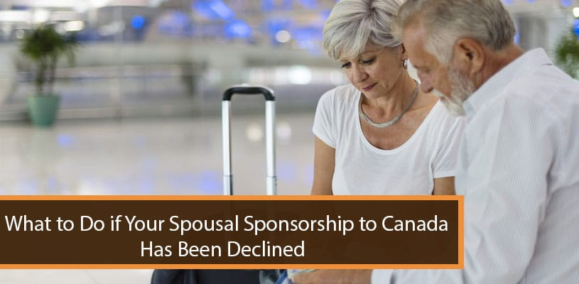 What to Do if Your Spousal Sponsorship to Canada Has Been Declined
