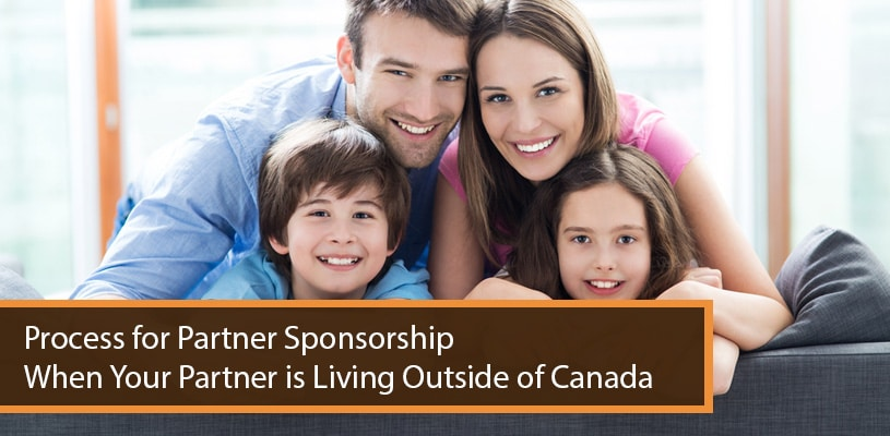 Process for Partner Sponsorship When Your Partner is Living Outside of Canada