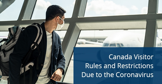 Rules and restriction to follow due to coronavirus while visiting Canada