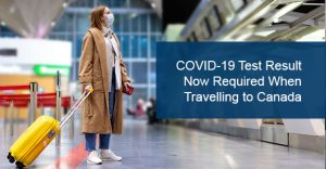 COVID-19 Test Result Now Required When Travelling to Canada