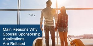 Main Reasons Why Spousal Sponsorship Applications Are Refused
